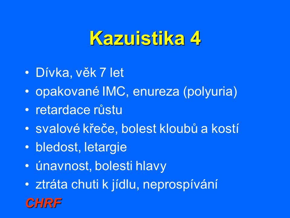 Kazuistika 4 Dívka, věk 7 let opakované IMC, enureza (polyuria)