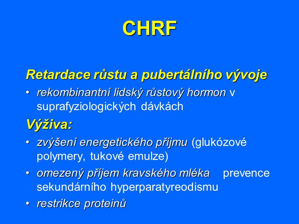 CHRF Retardace růstu a pubertálního vývoje Výživa: