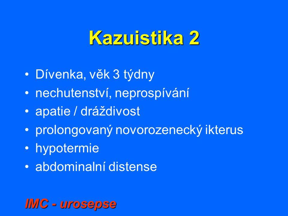 Kazuistika 2 Dívenka, věk 3 týdny nechutenství, neprospívání