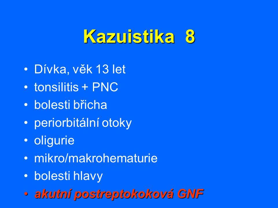 Kazuistika 8 Dívka, věk 13 let tonsilitis + PNC bolesti břicha