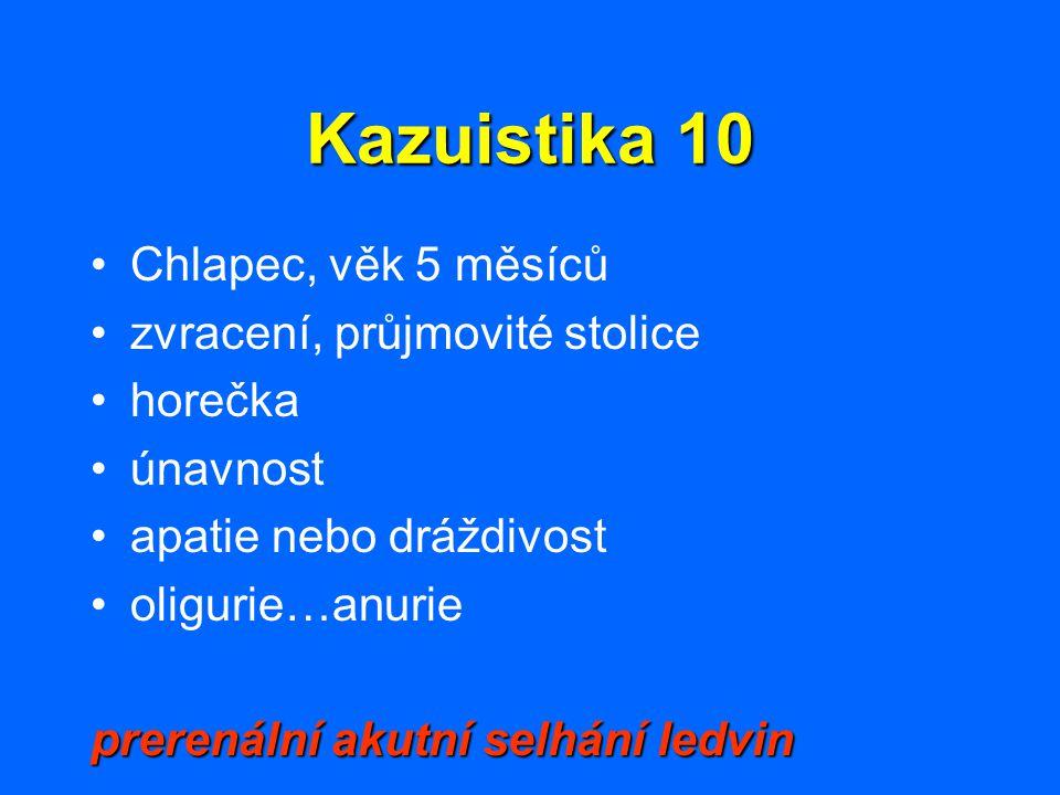 Kazuistika 10 Chlapec, věk 5 měsíců zvracení, průjmovité stolice