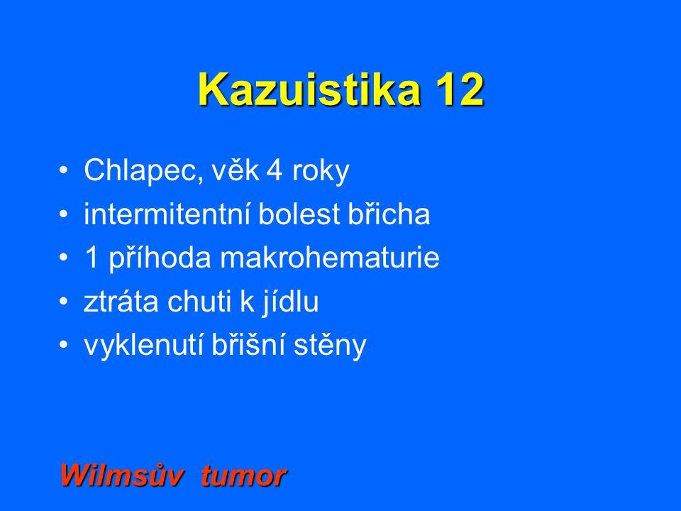 Kazuistika 12 Chlapec, věk 4 roky intermitentní bolest břicha