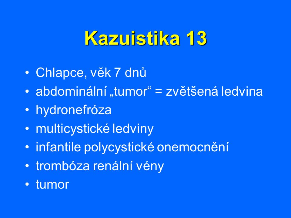 Kazuistika 13 Chlapce, věk 7 dnů