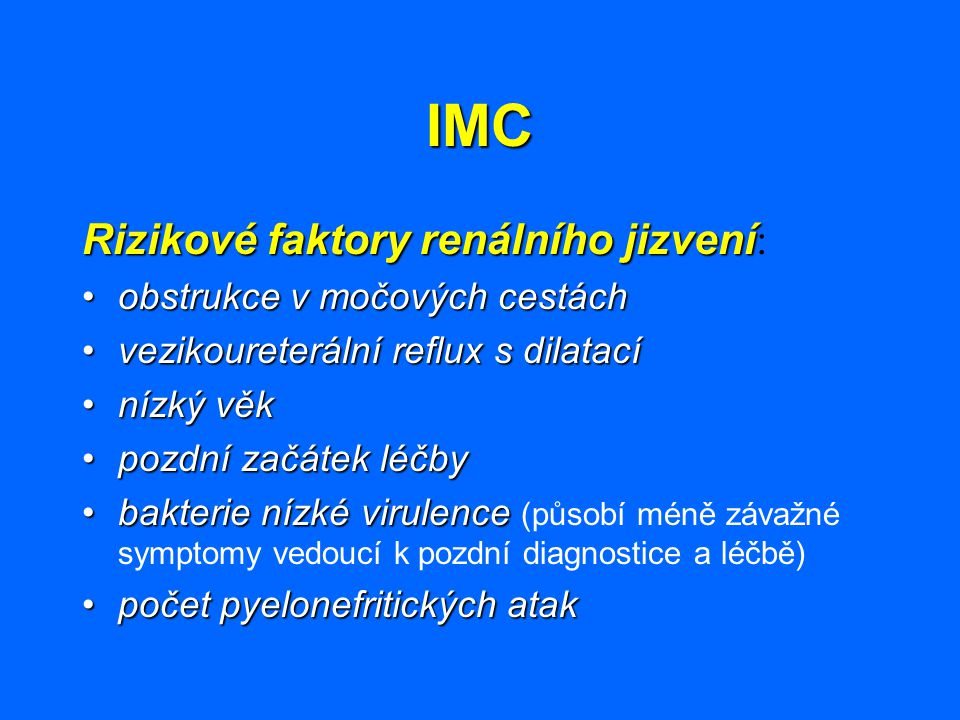IMC Rizikové faktory renálního jizvení: obstrukce v močových cestách