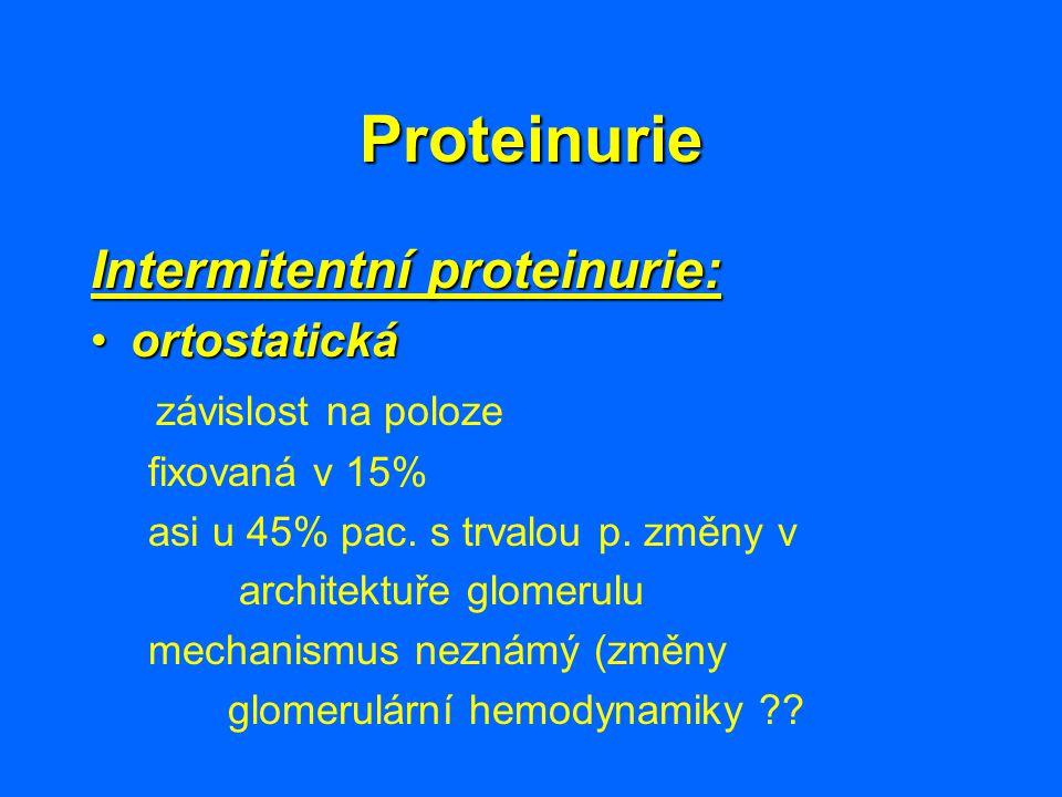 Proteinurie Intermitentní proteinurie: ortostatická