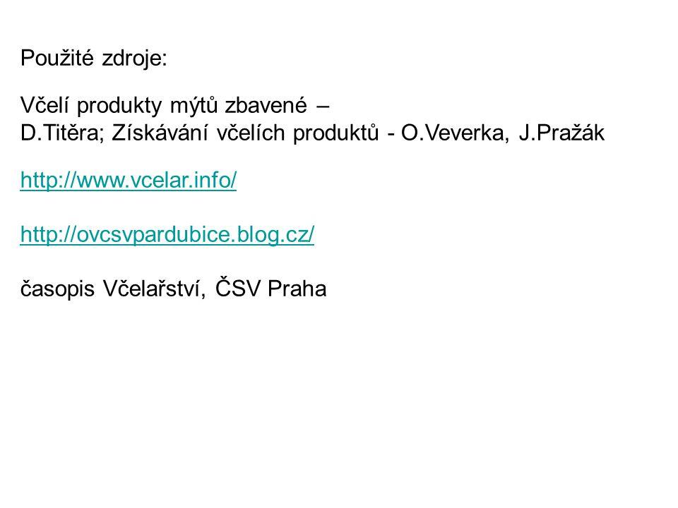 Použité zdroje: Včelí produkty mýtů zbavené – D.Titěra; Získávání včelích produktů - O.Veverka, J.Pražák.