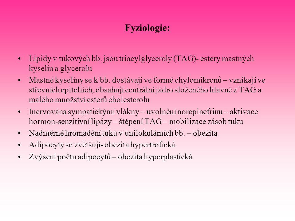 Fyziologie: Lipidy v tukových bb. jsou triacylglyceroly (TAG)- estery mastných kyselin a glycerolu.