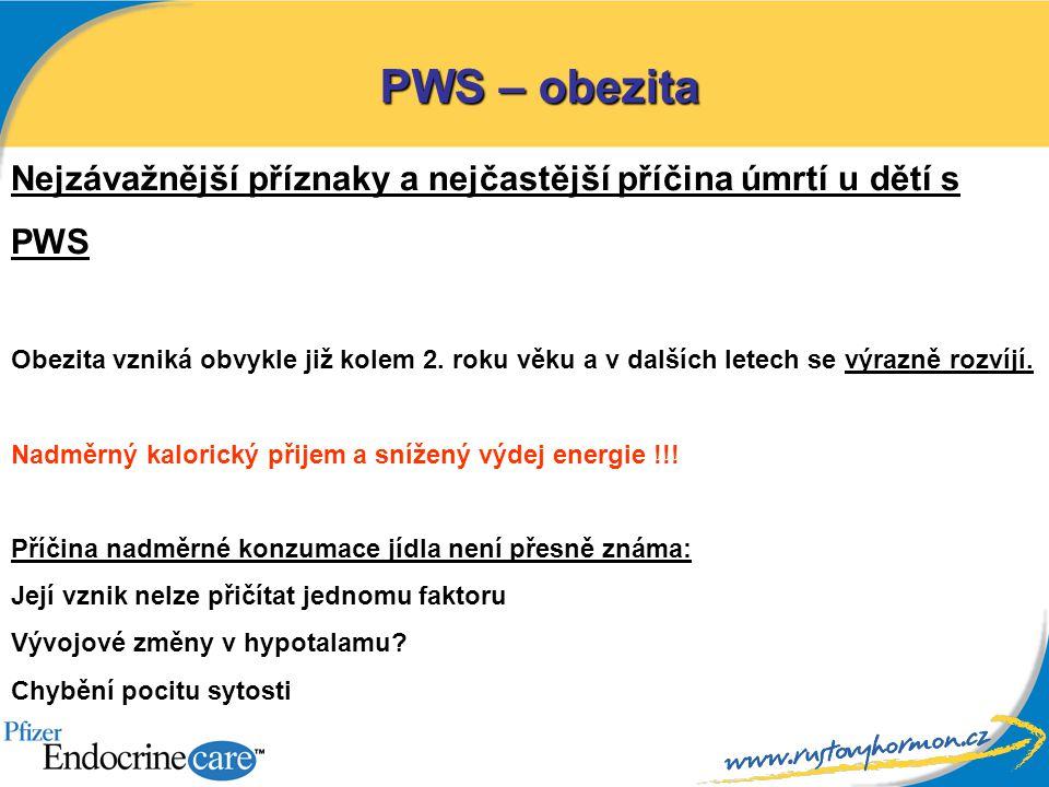 PWS – obezita Nejzávažnější příznaky a nejčastější příčina úmrtí u dětí s. PWS.