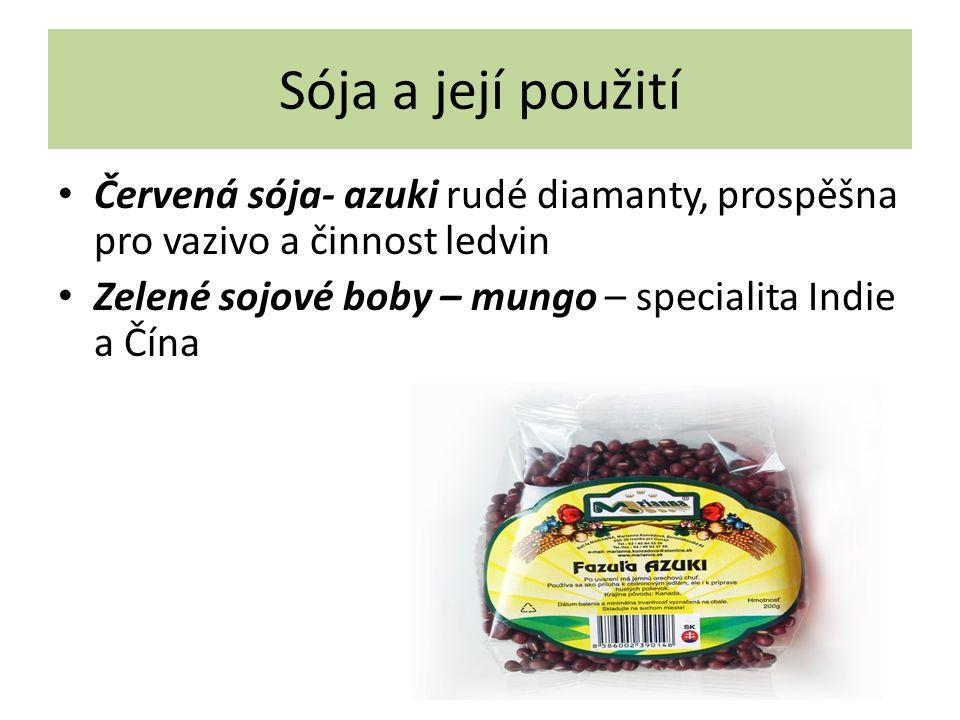 Sója a její použití Červená sója- azuki rudé diamanty, prospěšna pro vazivo a činnost ledvin.