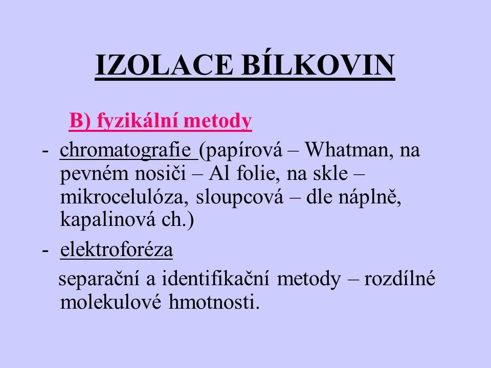 IZOLACE BÍLKOVIN B) fyzikální metody