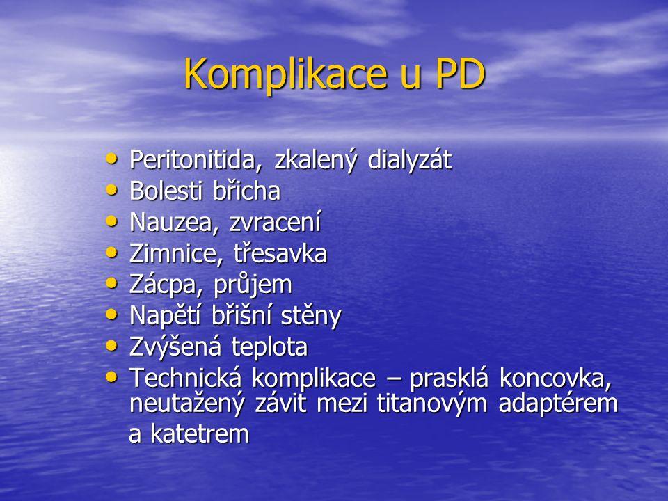 Komplikace u PD Peritonitida, zkalený dialyzát Bolesti břicha