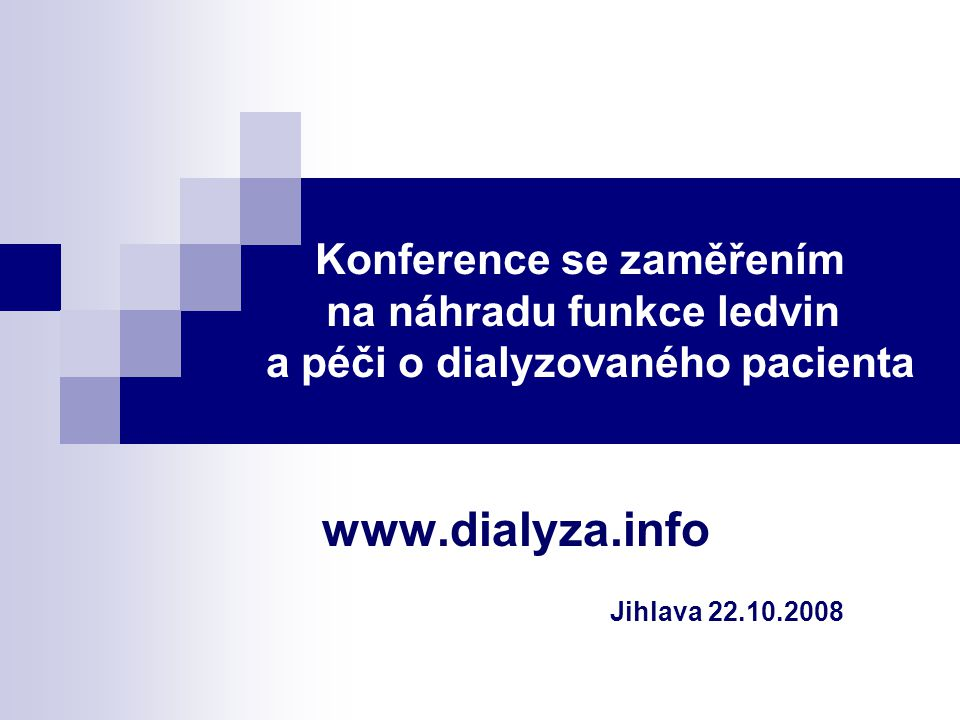 www.dialyza.info Jihlava 22.10.2008