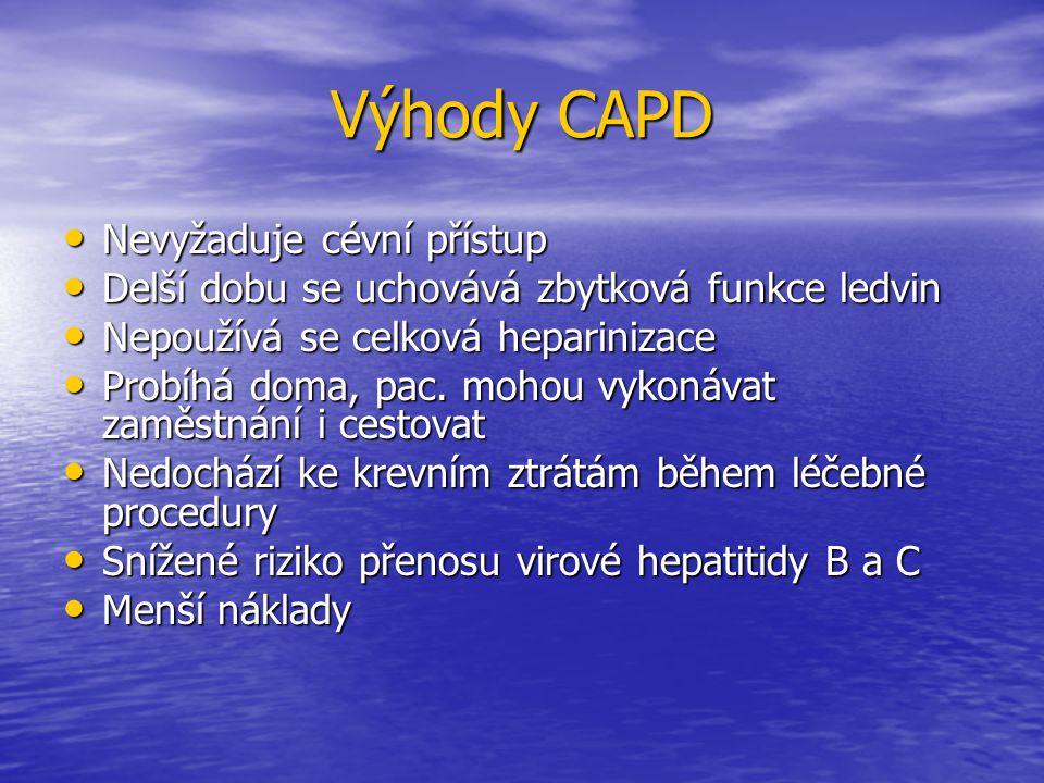 Výhody CAPD Nevyžaduje cévní přístup