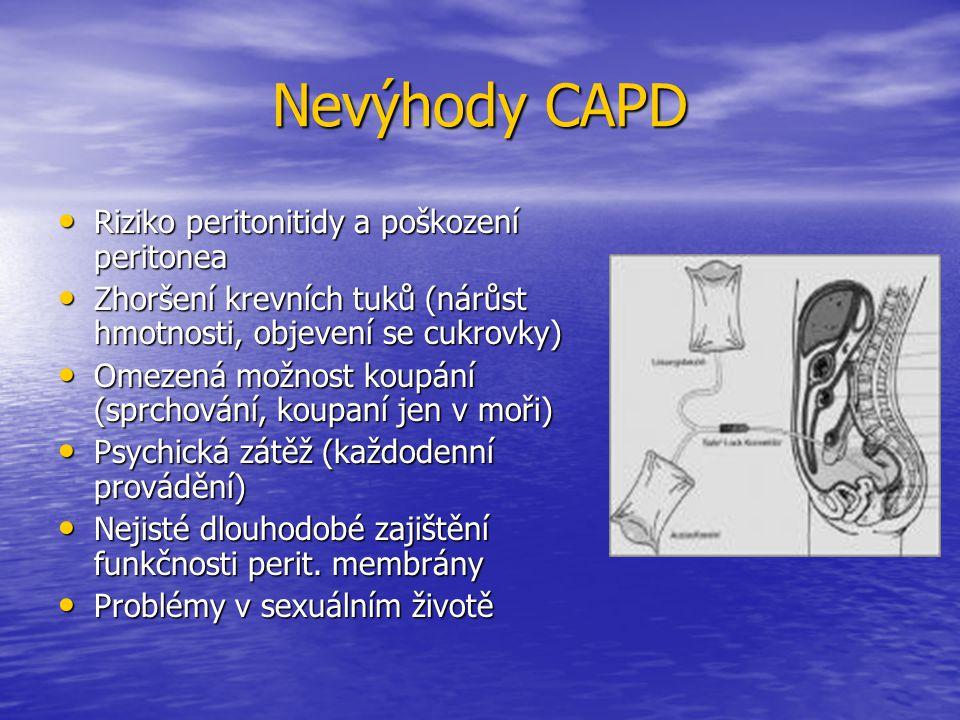 Nevýhody CAPD Riziko peritonitidy a poškození peritonea