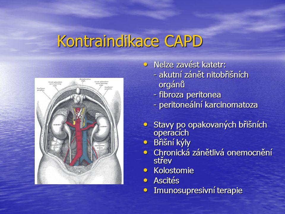 Kontraindikace CAPD Nelze zavést katetr: - akutní zánět nitobřišních