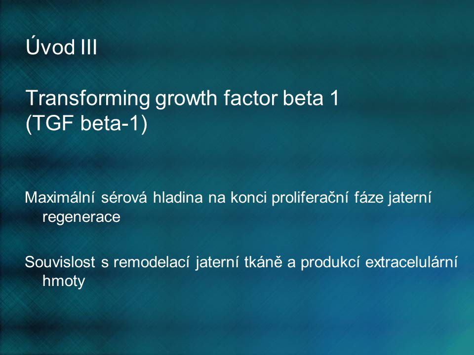 Úvod III Transforming growth factor beta 1 (TGF beta-1)