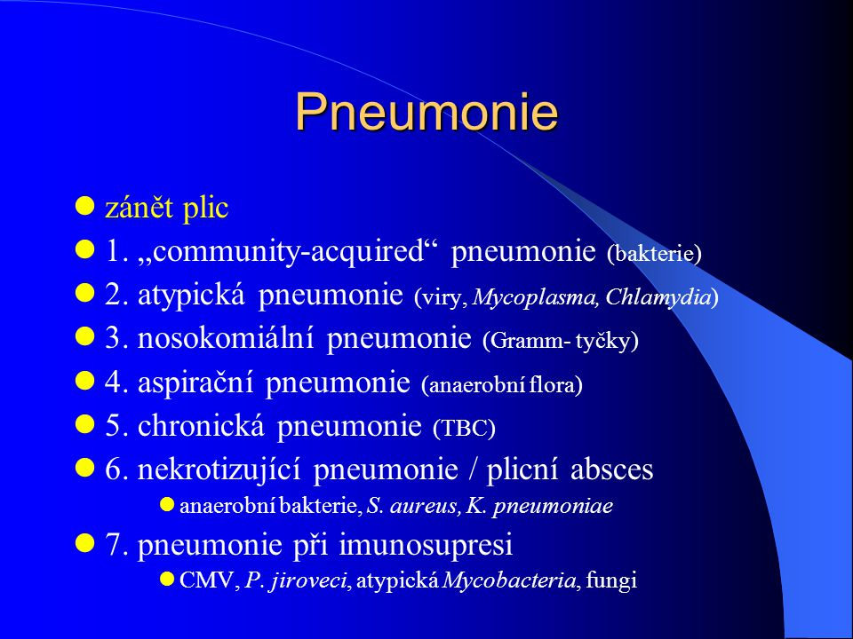 "Pneumonie zánět plic 1. ""community-acquired pneumonie (bakterie)"