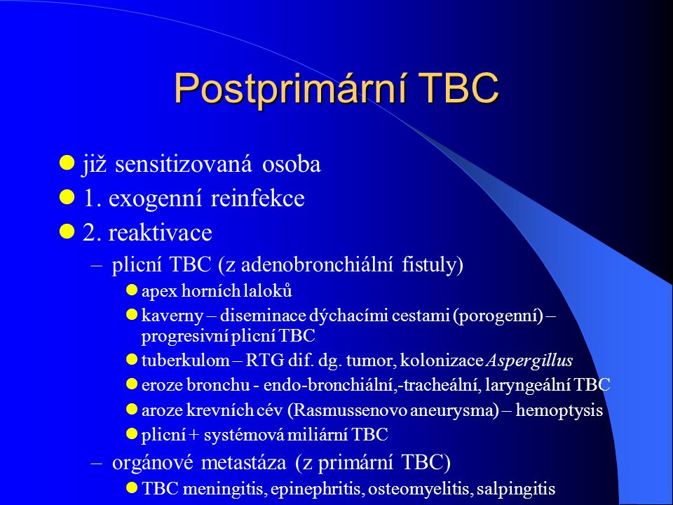 Postprimární TBC již sensitizovaná osoba 1. exogenní reinfekce