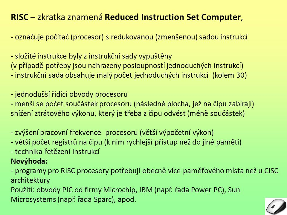 RISC – zkratka znamená Reduced Instruction Set Computer,