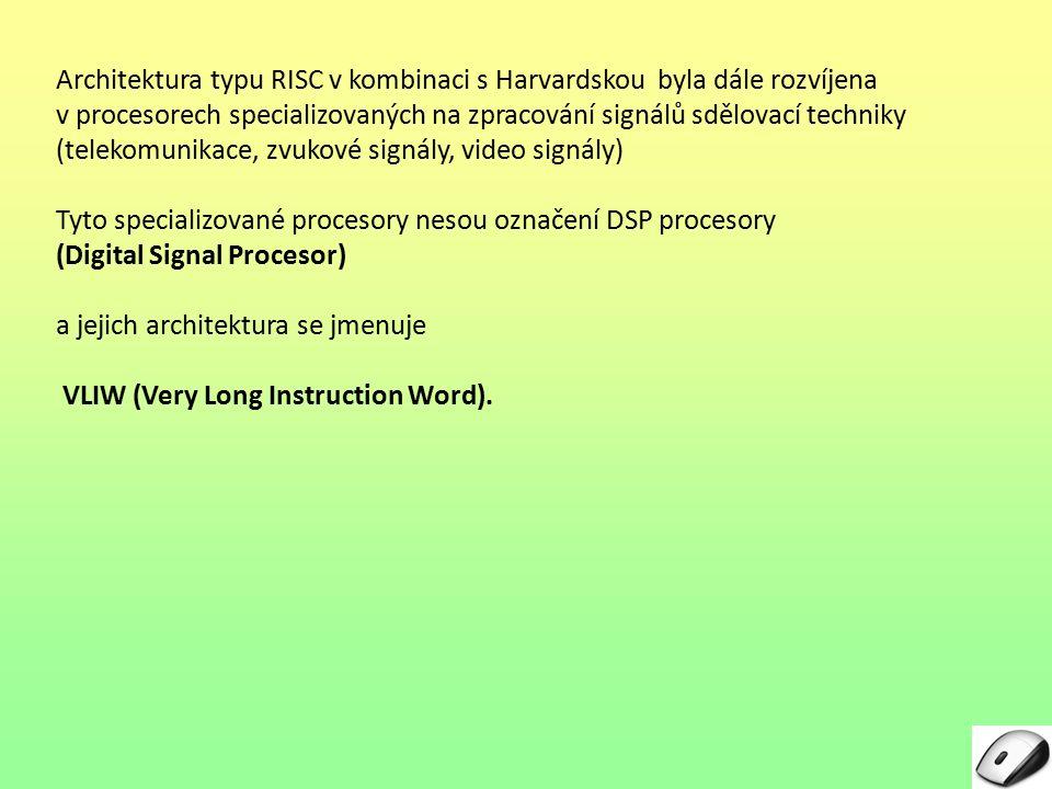 Architektura typu RISC v kombinaci s Harvardskou byla dále rozvíjena v procesorech specializovaných na zpracování signálů sdělovací techniky