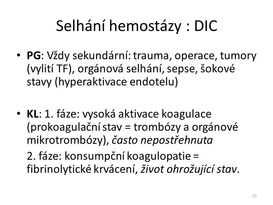 Selhání hemostázy : DIC