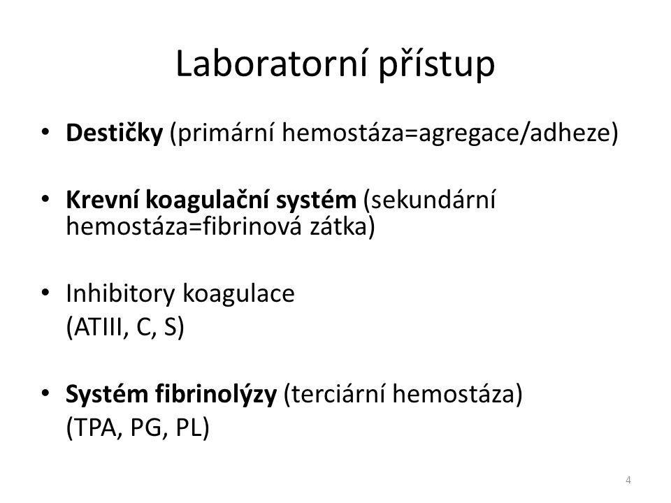 Laboratorní přístup Destičky (primární hemostáza=agregace/adheze)