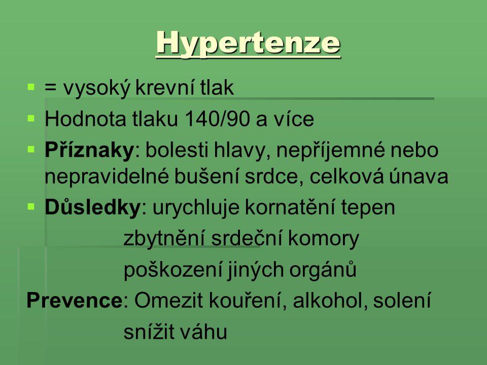 Hypertenze = vysoký krevní tlak Hodnota tlaku 140/90 a více