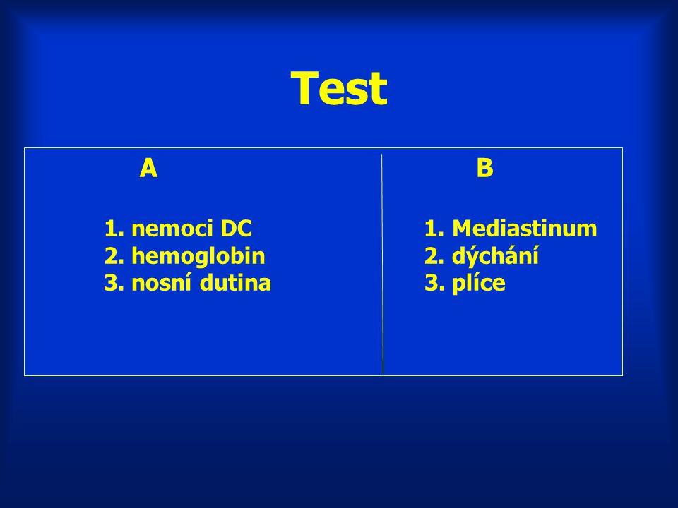 Test A B 1. nemoci DC 1. Mediastinum 2. hemoglobin 2. dýchání
