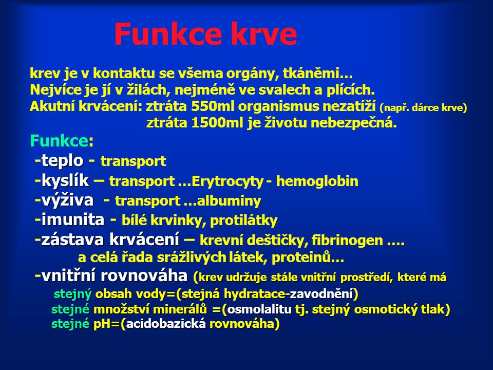 Funkce krve Funkce: -teplo - transport