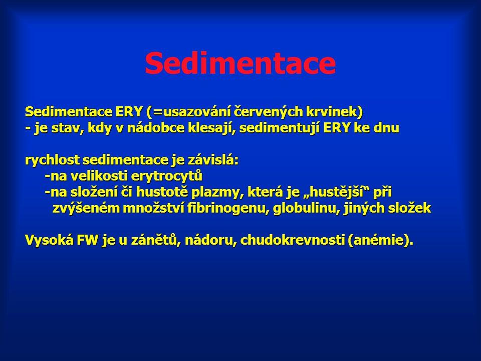 Sedimentace Sedimentace ERY (=usazování červených krvinek)