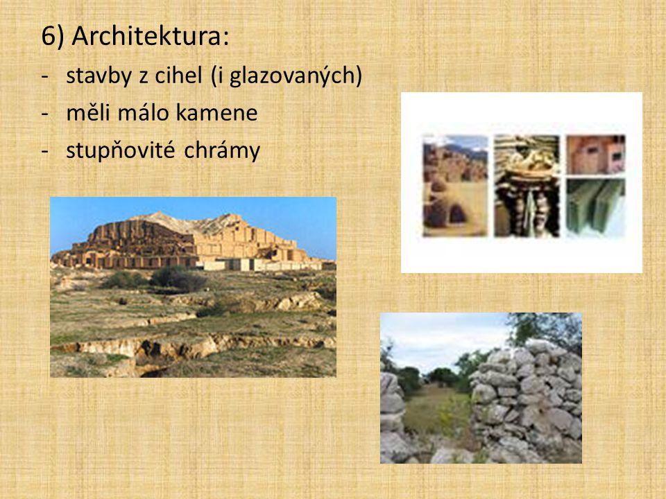 6) Architektura: stavby z cihel (i glazovaných) měli málo kamene
