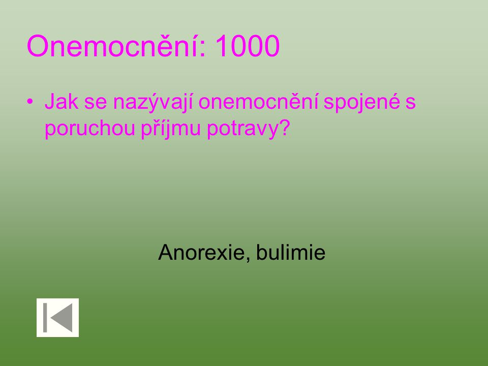Onemocnění: 1000 Jak se nazývají onemocnění spojené s poruchou příjmu potravy Anorexie, bulimie