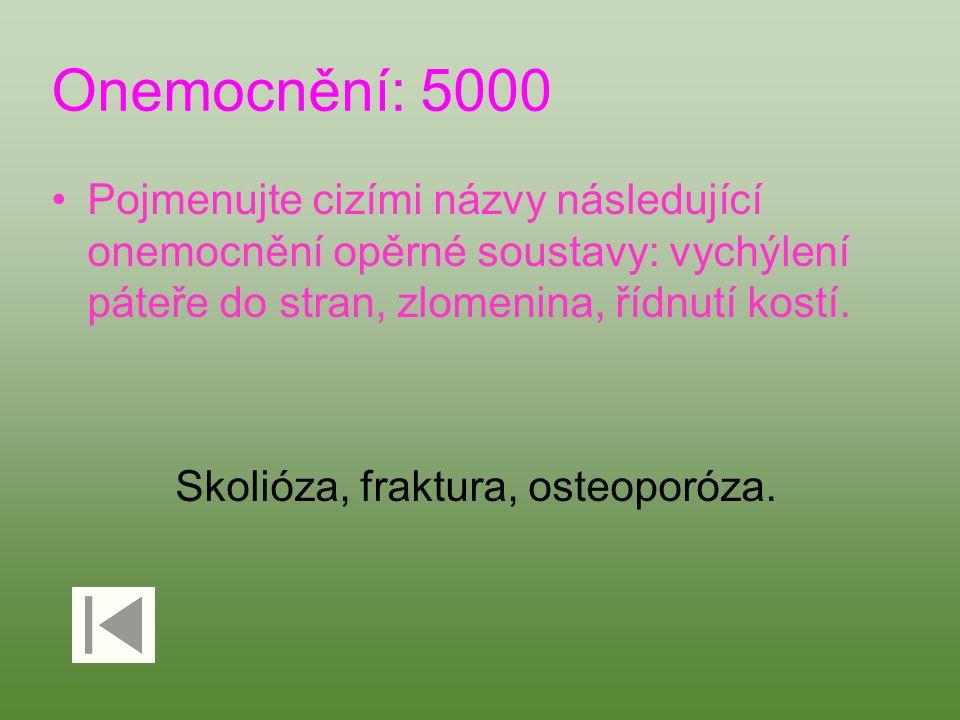 Skolióza, fraktura, osteoporóza.