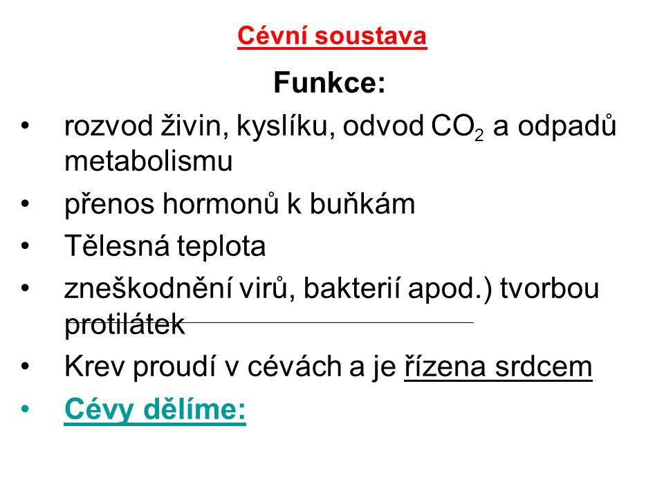 rozvod živin, kyslíku, odvod CO2 a odpadů metabolismu