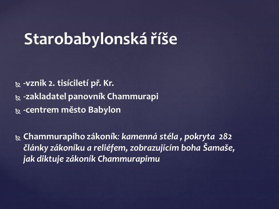 Starobabylonská říše -vznik 2. tisíciletí př. Kr.