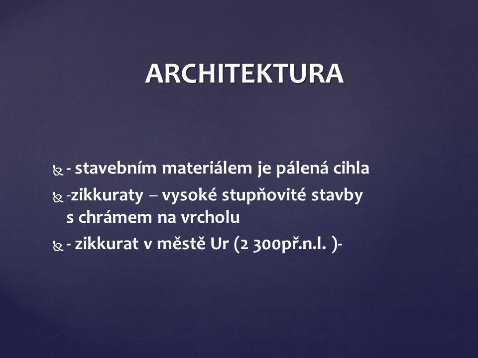 ARCHITEKTURA - stavebním materiálem je pálená cihla