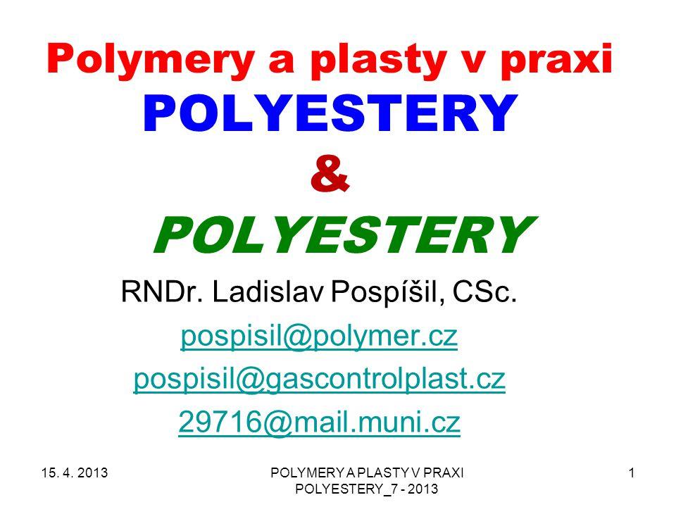 Polymery a plasty v praxi POLYESTERY & POLYESTERY