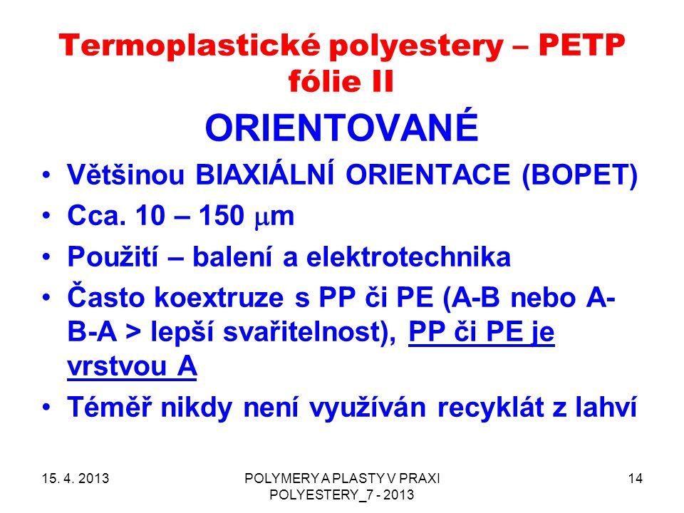 Termoplastické polyestery – PETP fólie II
