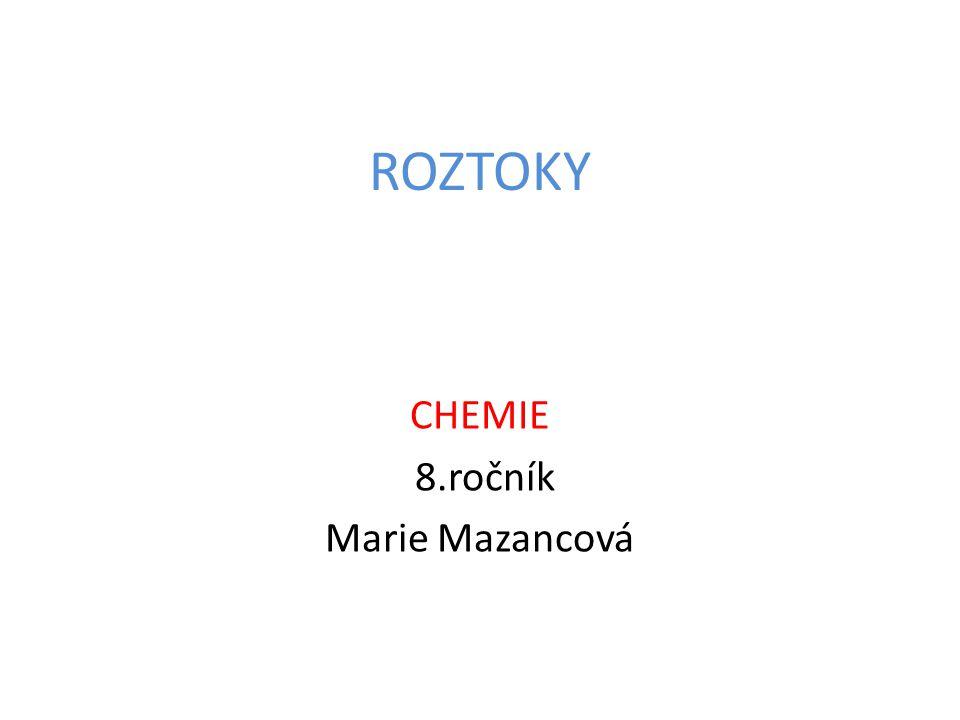 ROZTOKY CHEMIE 8.ročník Marie Mazancová