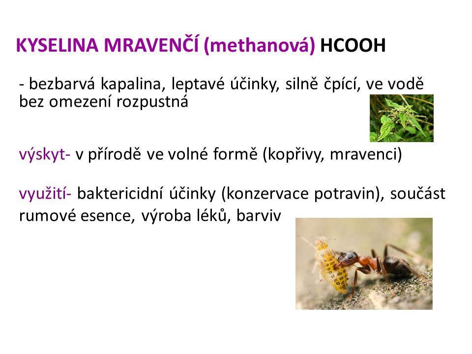 KYSELINA MRAVENČÍ (methanová) HCOOH