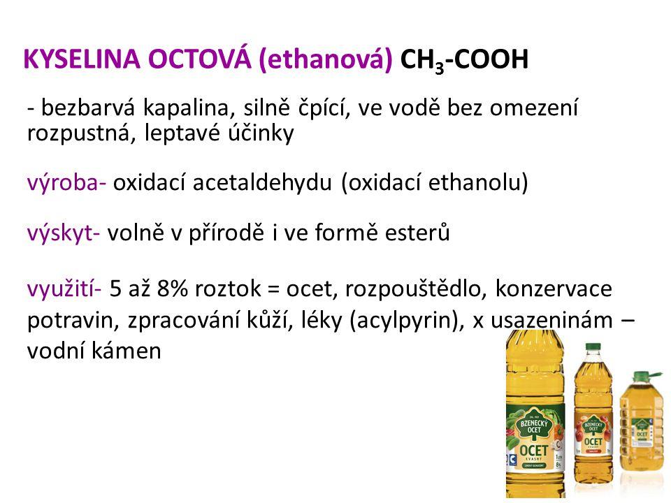 KYSELINA OCTOVÁ (ethanová) CH3-COOH