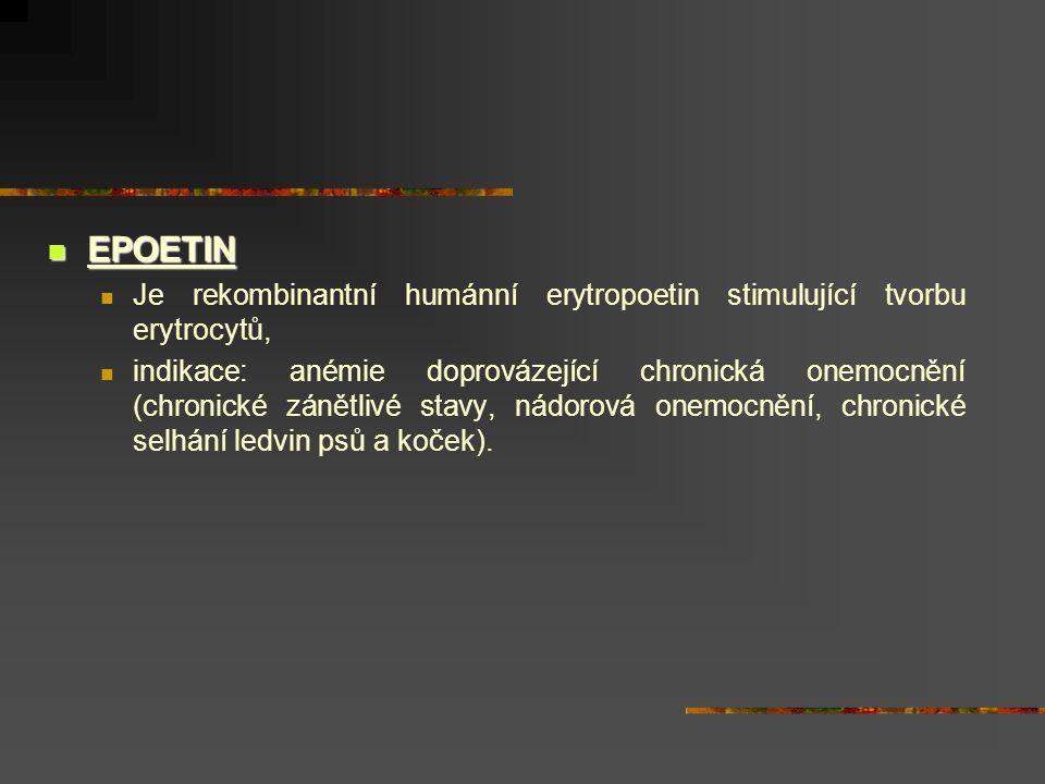 EPOETIN Je rekombinantní humánní erytropoetin stimulující tvorbu erytrocytů,