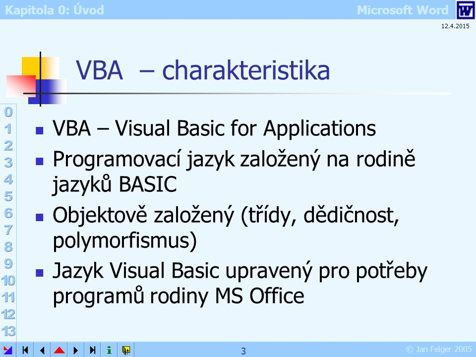 VBA – charakteristika VBA – Visual Basic for Applications