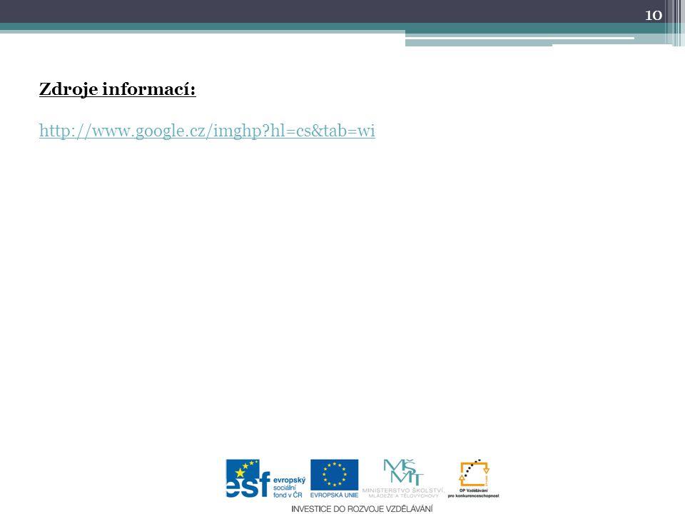 Zdroje informací: http://www.google.cz/imghp hl=cs&tab=wi