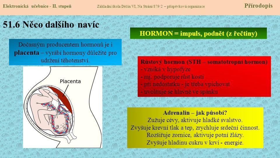 HORMON = impuls, podnět (z řečtiny)