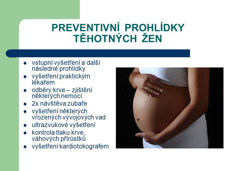 PREVENTIVNÍ PROHLÍDKY TĚHOTNÝCH ŽEN