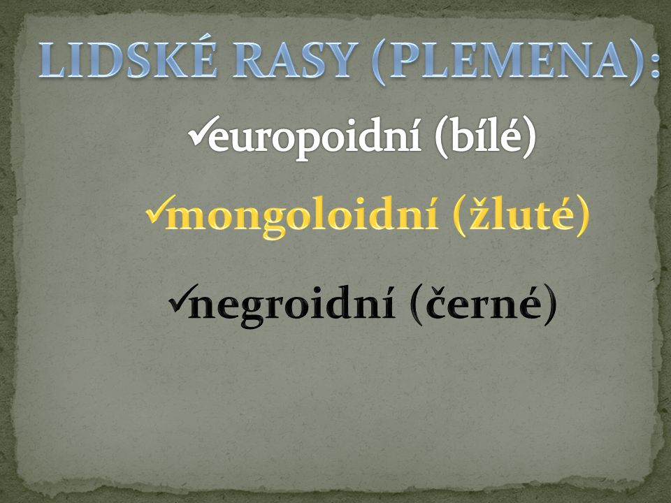 LIDSKÉ RASY (PLEMENA):