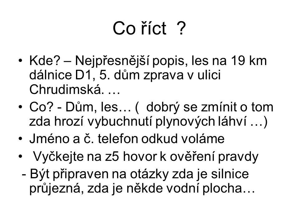 Co říct Kde – Nejpřesnější popis, les na 19 km dálnice D1, 5. dům zprava v ulici Chrudimská. …