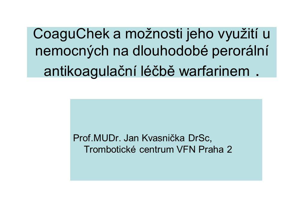 CoaguChek a možnosti jeho využití u nemocných na dlouhodobé perorální antikoagulační léčbě warfarinem .