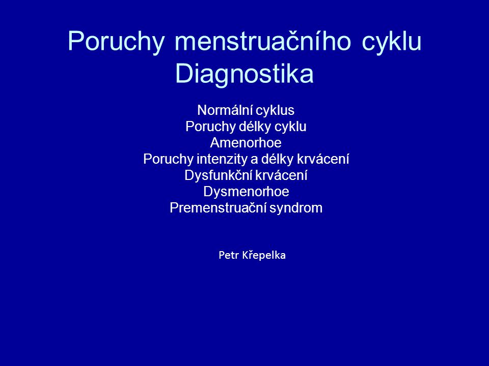 Poruchy menstruačního cyklu Diagnostika